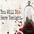 你今晚会死在这里